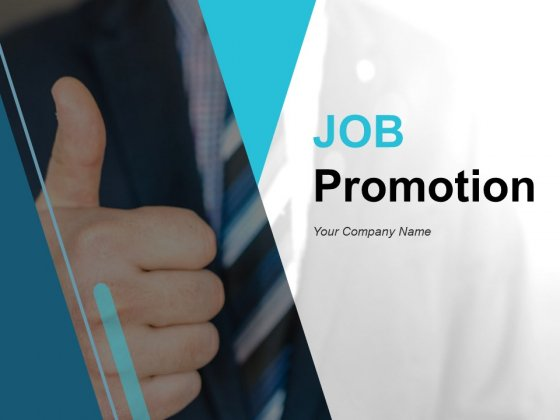 Job Promotion Ppt PowerPoint Presentation Complete Deck With Slides