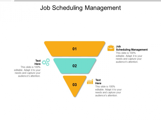 Job Scheduling Management Ppt PowerPoint Presentation Professional Influencers Cpb Pdf
