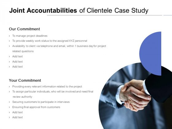 Joint Accountabilities Of Clientele Case Study Ppt PowerPoint Presentation Inspiration Format Ideas