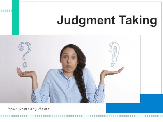 Judgment Taking Organization Goals Ppt PowerPoint Presentation Complete Deck