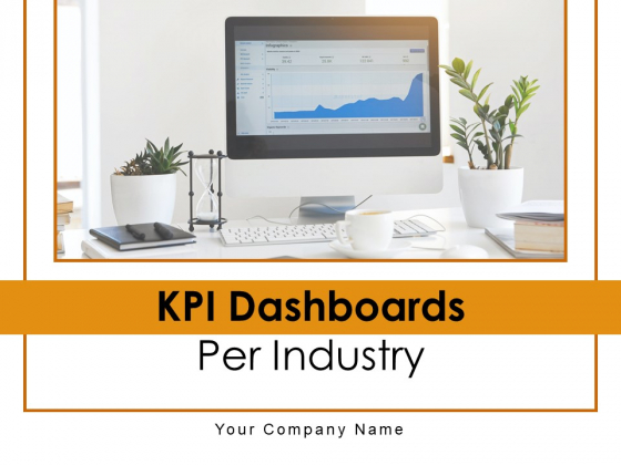 KPI Dashboards Per Industry Ppt PowerPoint Presentation Complete Deck With Slides