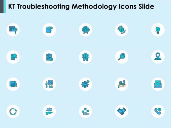 KT Troubleshooting Methodology Icons Slide Ppt PowerPoint Presentation Slides Designs