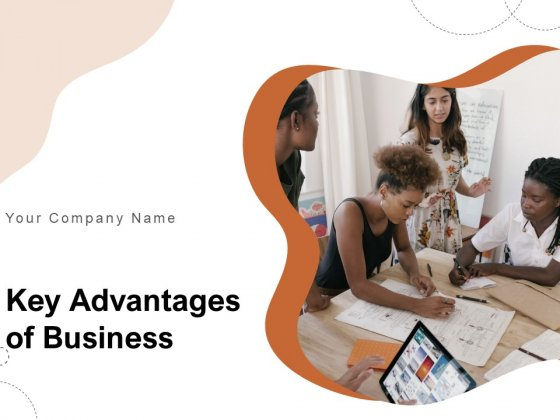 Key Advantages Of Business Business Investment Opportunity Ppt PowerPoint Presentation Complete Deck