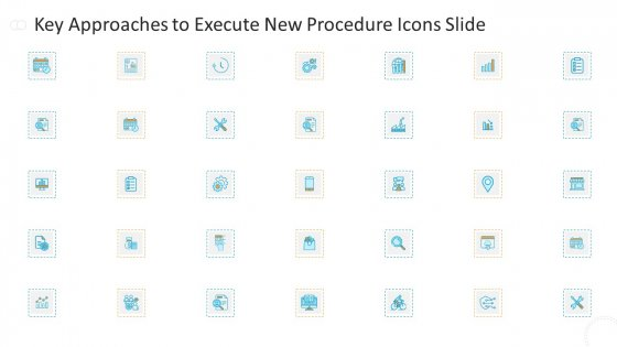 Key_Approaches_To_Execute_New_Procedure_Ppt_PowerPoint_Presentation_Complete_Deck_With_Slides_Slide_37