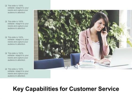 Key Capabilities For Customer Service Ppt PowerPoint Presentation Professional Slide Portrait