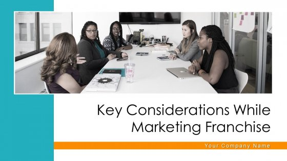 Key Considerations While Marketing Franchise Ppt PowerPoint Presentation Complete Deck With Slides