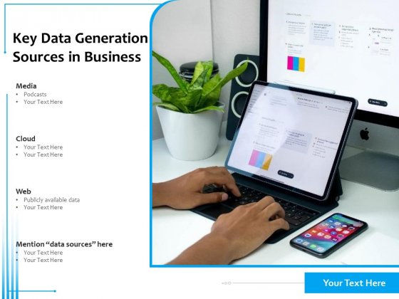 Key Data Generation Sources In Business Ppt PowerPoint Presentation Gallery Inspiration PDF