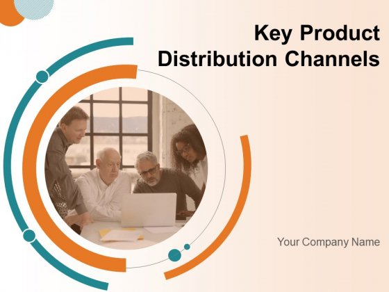 Key Product Distribution Channels Ppt PowerPoint Presentation Complete Deck With Slides