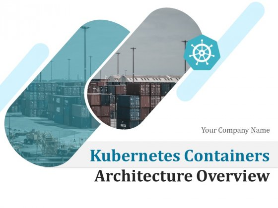 Kubernetes_Containers_Architecture_Overview_Ppt_PowerPoint_Presentation_Complete_Deck_With_Slides_Slide_1