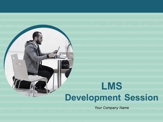 LMS Development Session Ppt PowerPoint Presentation Complete Deck With Slides