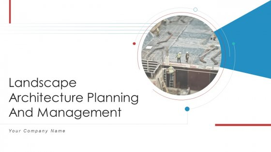 Landscape Architecture Planning And Management Ppt PowerPoint Presentation Complete With Slides