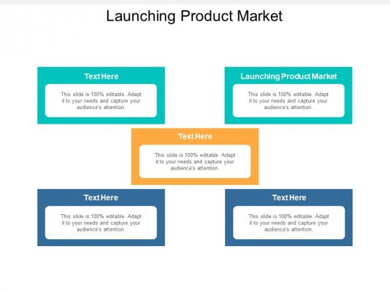 Launching Product Market Ppt PowerPoint Presentation Icon Influencers Cpb