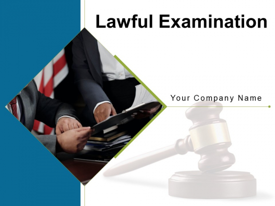 Lawful Examination Technique Investigation Ppt PowerPoint Presentation Complete Deck
