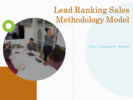Lead Ranking Sales Methodology Model Ppt PowerPoint Presentation Complete Deck With Slides