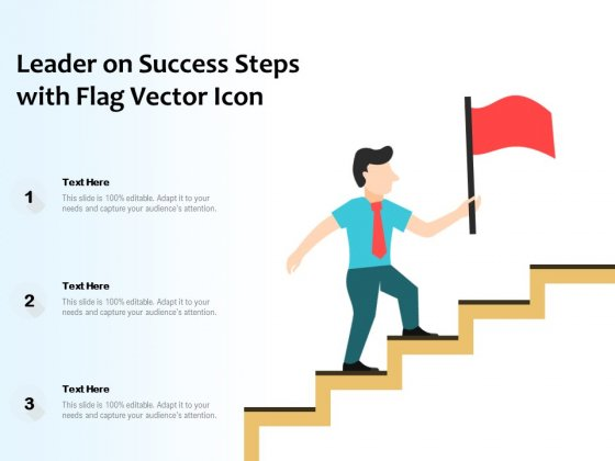 Leader On Success Steps With Flag Vector Icon Ppt PowerPoint Presentation Gallery Gridlines PDF