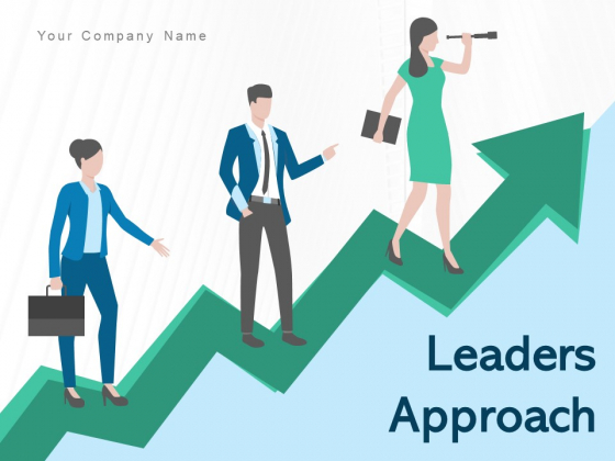 Leaders Approach Business Management Performance Ppt PowerPoint Presentation Complete Deck
