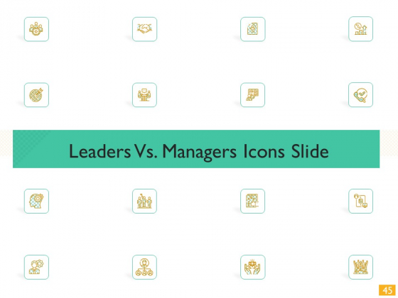 Leaders_Vs_Managers_Ppt_PowerPoint_Presentation_Complete_Deck_With_Slides_Slide_45