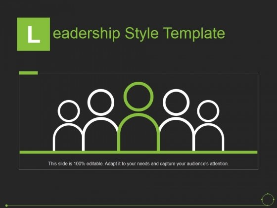 Leadership Style Template Ppt PowerPoint Presentation Inspiration Slide