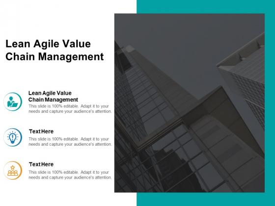Lean Agile Value Chain Management Ppt PowerPoint Presentation Infographics Clipart Cpb
