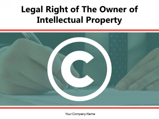 Legal Right Of The Owner Of Intellectual Property Circular Ppt PowerPoint Presentation Complete Deck