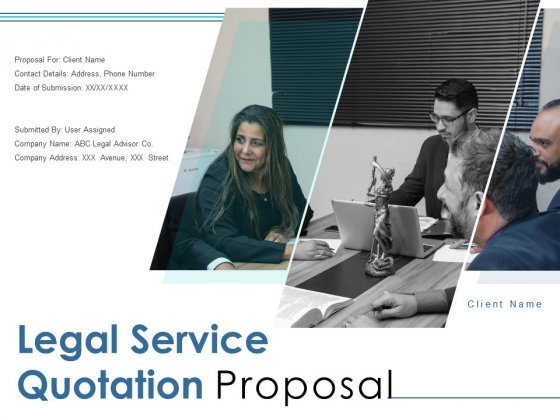 Legal Service Quotation Proposal Ppt PowerPoint Presentation Complete Deck With Slides