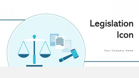 Legislation Icon Rules Case Ppt PowerPoint Presentation Complete Deck With Slides