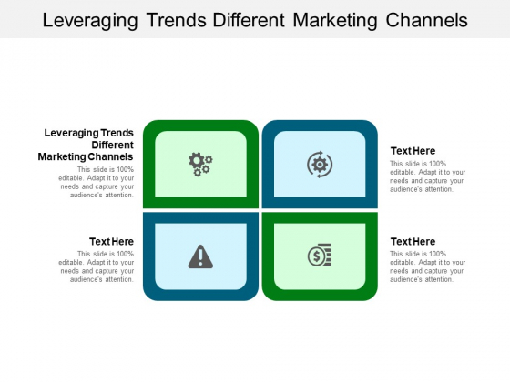 Leveraging Trends Different Marketing Channels Ppt PowerPoint Presentation Show Example Topics Cpb Pdf