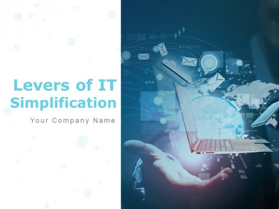 Levers Of IT Simplification Ppt PowerPoint Presentation Complete Deck With Slides
