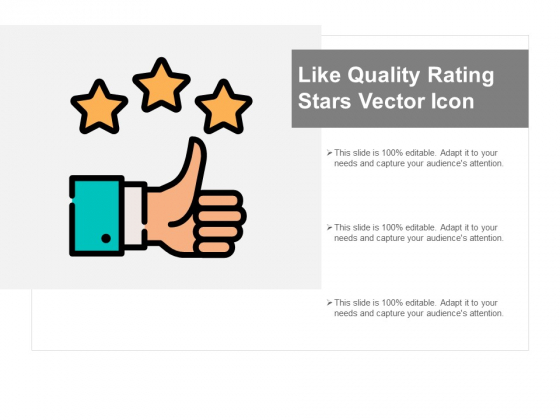 Like Quality Rating Stars Vector Icon Ppt PowerPoint Presentation Pictures Graphics