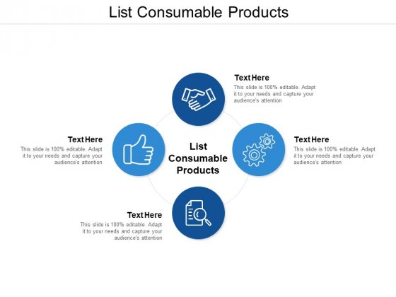 List Consumable Products Ppt PowerPoint Presentation Slides Outline Cpb