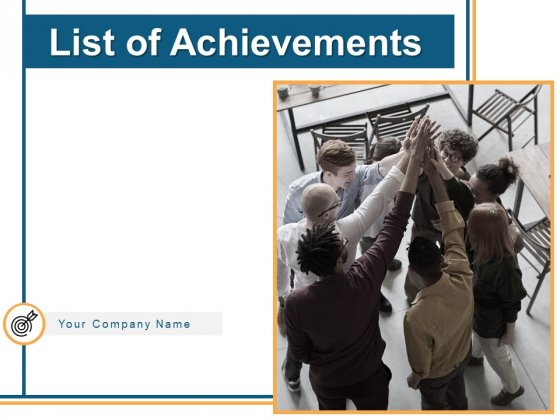 List Of Achievements Ppt PowerPoint Presentation Complete Deck With Slides