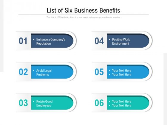 List Of Six Business Benefits Ppt PowerPoint Presentation Icon Good