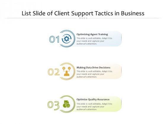 List Slide Of Client Support Tactics In Business Ppt PowerPoint Presentation Gallery Gridlines PDF