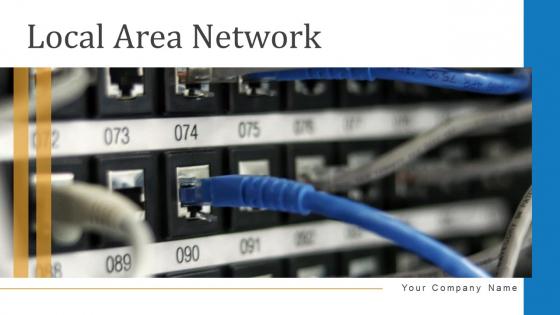 Local Area Network Organization Communication Ppt PowerPoint Presentation Complete Deck
