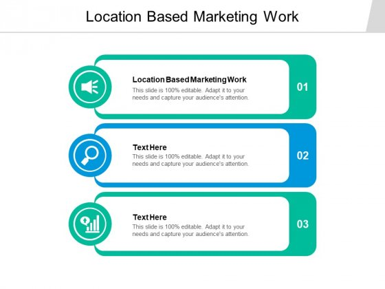 Location Based Marketing Work Ppt PowerPoint Presentation Example Cpb