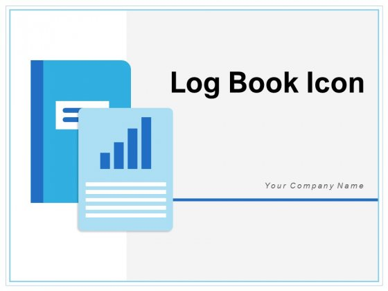 Log Book Icon Business Financial Ppt PowerPoint Presentation Complete Deck
