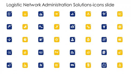 Logistic Network Administration Solutions Icons Slide Ideas PDF