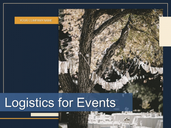 Logistics For Events Ppt PowerPoint Presentation Complete Deck With Slides
