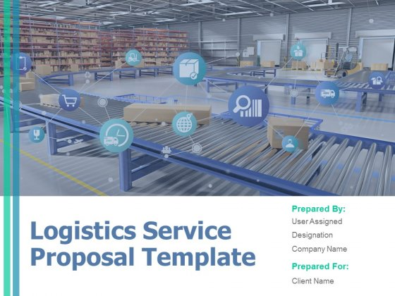 Logistics Service Proposal Template Ppt PowerPoint Presentation Complete Deck With Slides