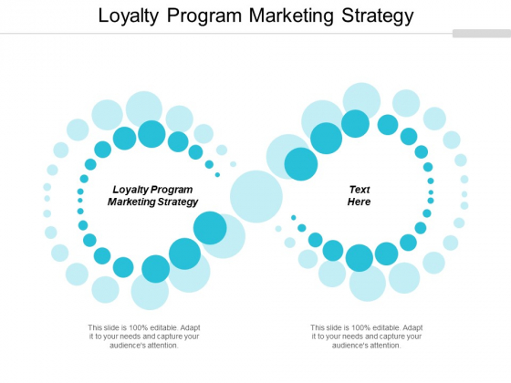 Loyalty Program Marketing Strategy Ppt Powerpoint Presentation File Outfit Cpb