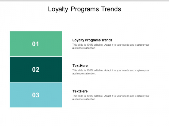 Loyalty Programs Trends Ppt PowerPoint Presentation Infographic Template Visuals Cpb