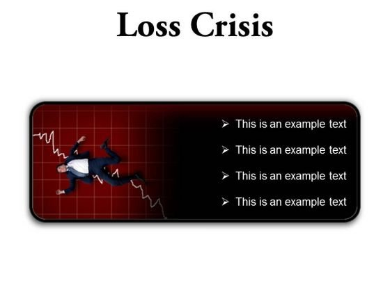 Loss Crisis Business PowerPoint Presentation Slides R