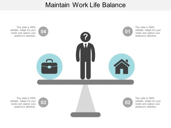 Maintain Work Life Balance Ppt Powerpoint Presentation Show Format Ideas