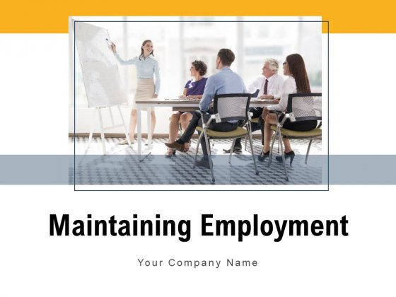 Maintaing Employment Opportunity Employee Retention Process Ppt PowerPoint Presentation Complete Deck
