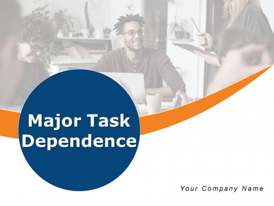 Major Task Dependence Business Growth Resource Ppt PowerPoint Presentation Complete Deck