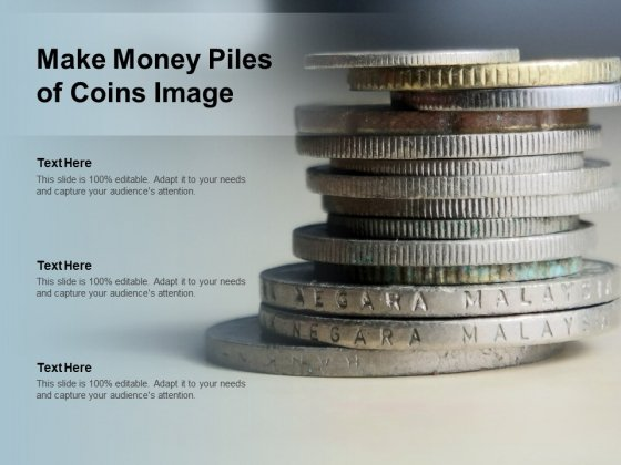 Make Money Piles Of Coins Image Ppt Powerpoint Presentation Icon Outline