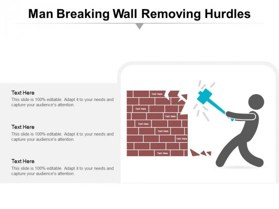 Man Breaking Wall Removing Hurdles Ppt PowerPoint Presentation Slides Format Ideas