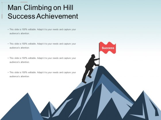 Man Climbing On Hill Success Achievement Ppt PowerPoint Presentation Ideas Slide Download