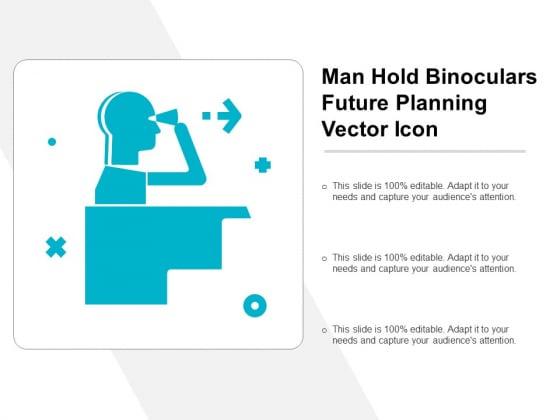 Man Hold Binoculars Future Planning Vector Icon Ppt PowerPoint Presentation Summary Slides