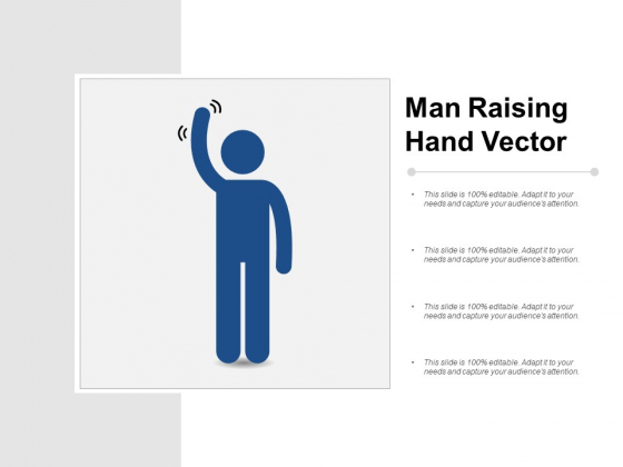 Man Raising Hand Vector Ppt PowerPoint Presentation File Samples